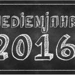 Medienjahr 2016